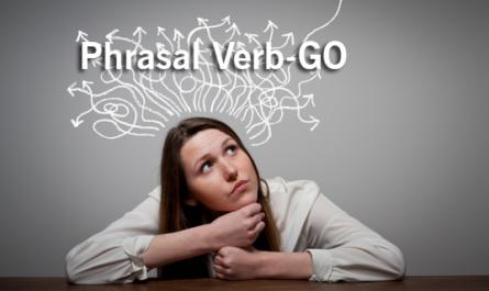 Phrasal Verb-GO