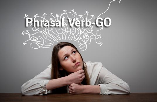 """Kumpulan """"Phrasal Verb-GO"""" Dalam Bahasa Inggris"""